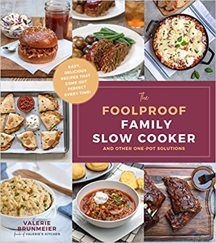 The Foolproof Family Slow Cooker: and Other One Pot Solutions