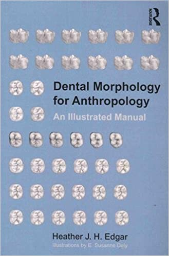 Dental Morphology for Anthropology: An Illustrated Manual