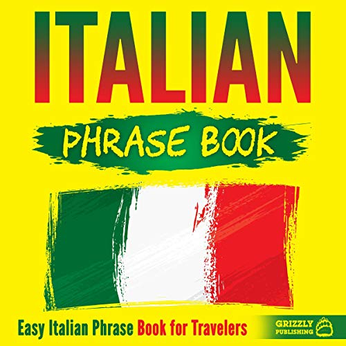 Italian Phrase Book: Easy Italian Phrase Book for Travelers (Audiobook)