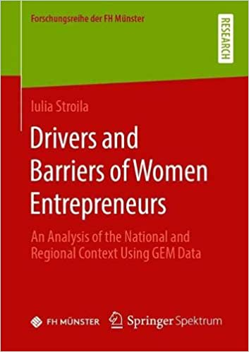Drivers and Barriers of Women Entrepreneurs: An Analysis of the National and Regional Context Using GEM Data