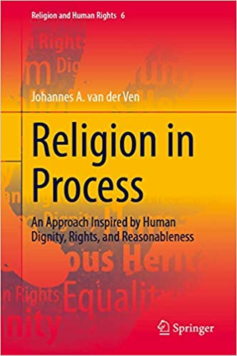 Religion in Process: An Approach Inspired by Human Dignity, Rights, and Reasonableness