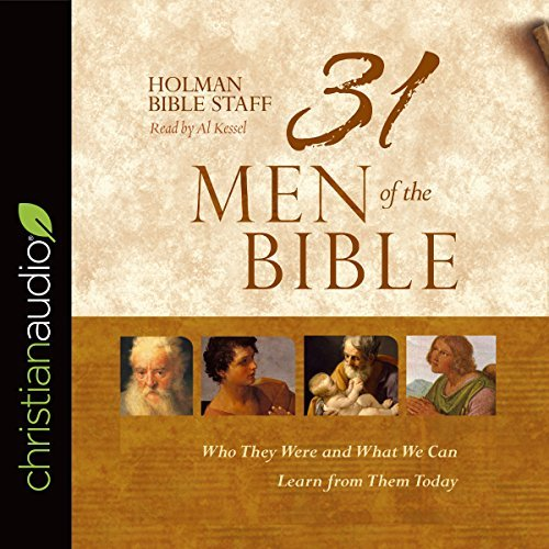 31 Men of the Bible: Who They Were and What We Can Learn from Them Today [Audiobook]