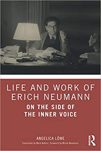 Life and Work of Erich Neumann: On the Side of the Inner Voice