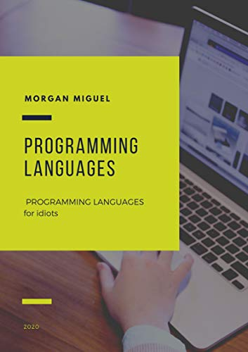 Programming Languages For Idiots