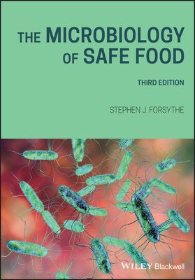 The Microbiology of Safe Food, 3rd edition