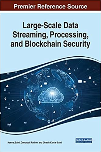 Large Scale Data Streaming, Processing, and Blockchain Security