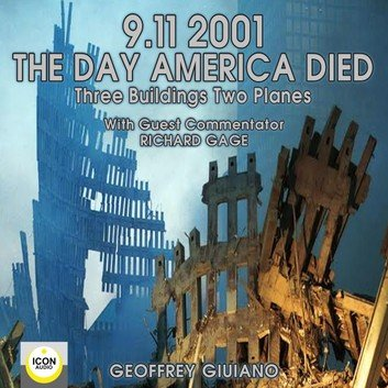 9/11/2001: The Day America Died: Three Buildings Two Planes [Audiobook]