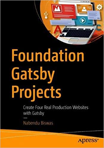 Foundation Gatsby Projects: Create Four Real Production Websites with Gatsby