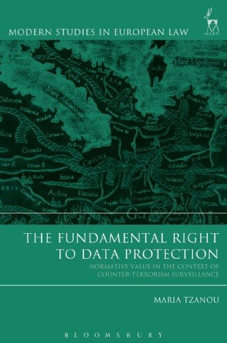 The Fundamental Right to Data Protection: Normative Value in the Context of Counter Terrorism Surveillance