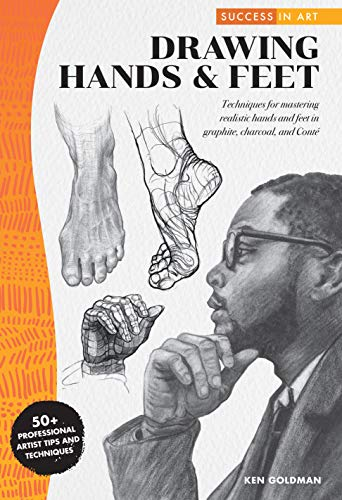 Success in Art: Drawing Hands & Feet:Techniques for mastering realistic hands and feet in graphite, charcoal and Conte