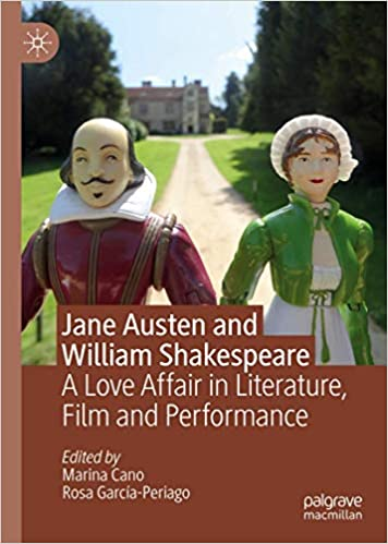 Jane Austen and William Shakespeare: A Love Affair in Literature, Film and Performance