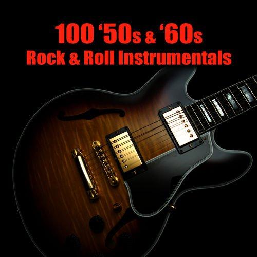 VA   100 '50s & '60s Rock & Roll Instrumentals (2010)