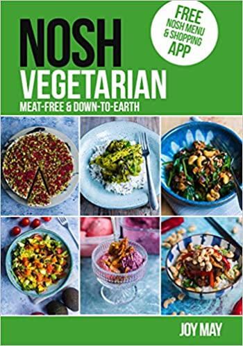 NOSH Vegetarian: Down to earth Meat free recipes: Meat free and Down to Earth