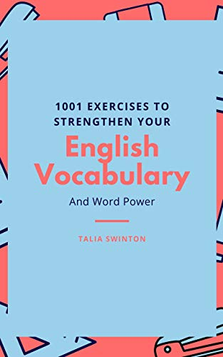 1001 Exercises to Strengthen your English Vocabulary and Word Power
