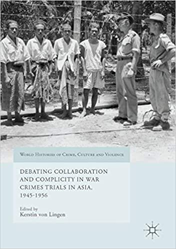 Debating Collaboration and Complicity in War Crimes Trials in Asia, 1945 1956