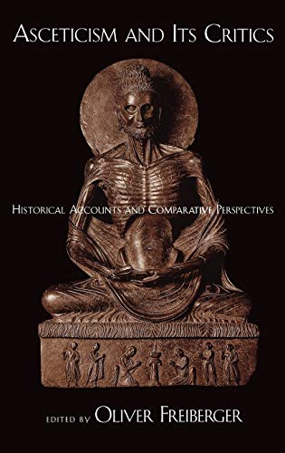 Asceticism and Its Critics: Historical Accounts and Comparative Perspectives
