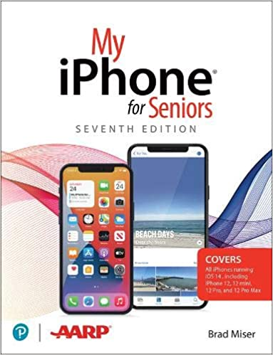 My iPhone for Seniors (covers all iPhone running iOS 14, including the new series 12 family), 7th Edition