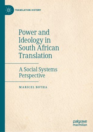 Power and Ideology in South African Translation: A Social Systems Perspective