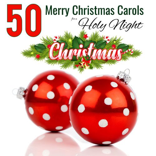 VA   50 Merry Christmas Carols for a Holy Night (2020)