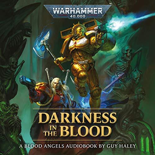 Darkness in the Blood (Blood Angels: Warhammer 40,000) (Audiobook)