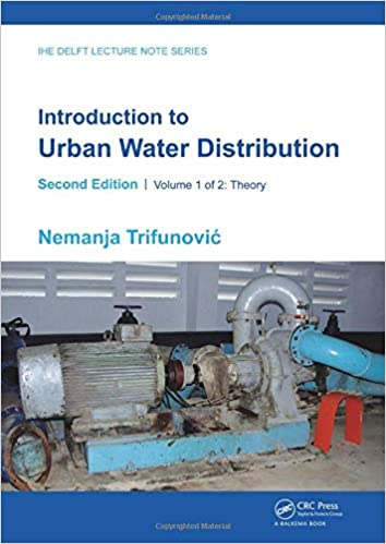 Introduction to Urban Water Distribution, Second Edition: Theory Ed 2