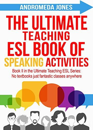 The Ultimate Teaching English as a Second Language Book of Speaking Activities