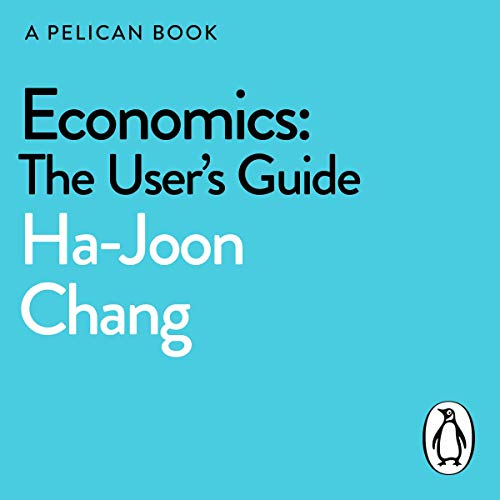 Economics: The User's Guide: (A Pelican Book) (Audiobook)