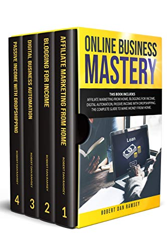 Online Business Mastery:This Book Includes: Affiliate Marketing from Home, Blogging for Income, Digital Automation
