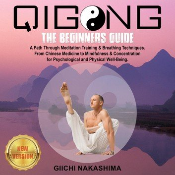 QIGONG: The Beginners Guide. [Audiobook]