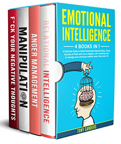 Emotional Intelligence: 4 Books in 1: A Practical Guide to Build Meaningful Relationships, Enjoy Success ...