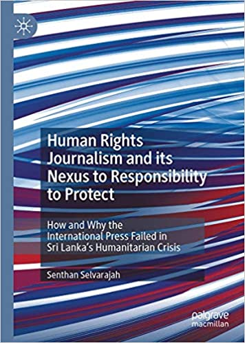 Human Rights Journalism and its Nexus to Responsibility to Protect: How and Why the International Press Failed in Sri La