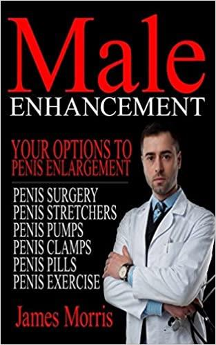 Male Enhancement: Your Options to Penis Enlargement