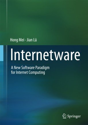 Internetware: A New Software Paradigm for Internet Computing