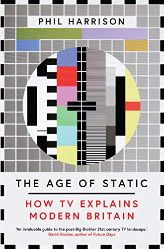 The Age of Static: How TV Explains Modern Britain