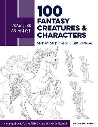 Draw Like an Artist: 100 Fantasy Creatures and Characters:Step by Step Realistic Line Drawing   A Sourcebook