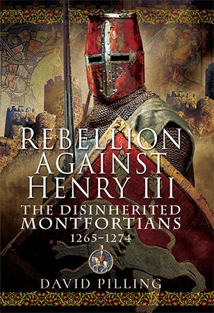 Rebellion Against Henry III: The Disinherited Montfortians, 1265-1274