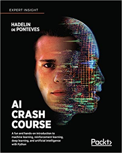 AI Crash Course: A fun and hands on introduction to machine learning, reinforcement learning, deep learning and AI with Python