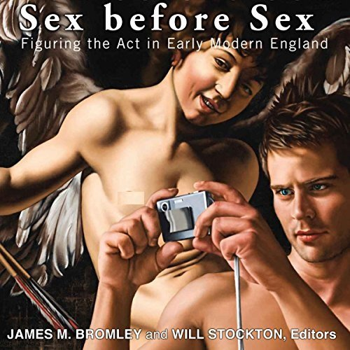 Sex before Sex: Figuring the Act in Early Modern England [Audiobook]