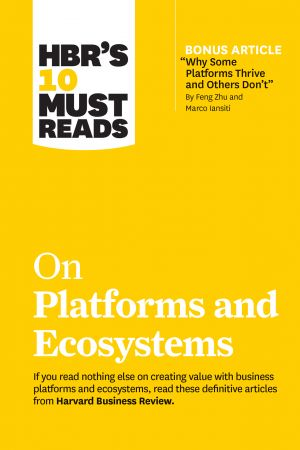 HBR's 10 Must Reads on Platforms and Ecosystems (HBR's 10 Must Reads) (True EPUB)