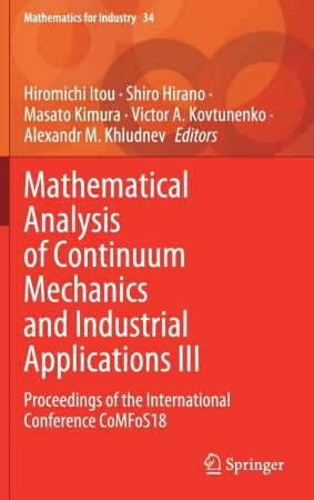 Mathematical Analysis of Continuum Mechanics and Industrial Applications III