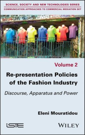 Re presentation Policies of the Fashion Industry: Discourse, Apparatus and Power