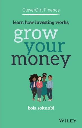 Clever Girl Finance: Learn How Investing Works, Grow Your Money (True PDF)