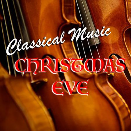 VA   Classical Music Christmas Eve (2019)