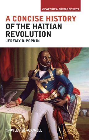A Concise History of the Haitian Revolution (Viewpoints / Puntos de Vista)