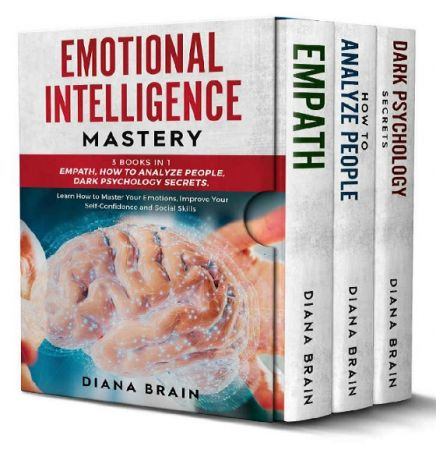 Emotional Intelligence Mastery   3 Books in 1