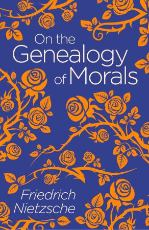 On the Genealogy of Morals (Arcturus Classics)