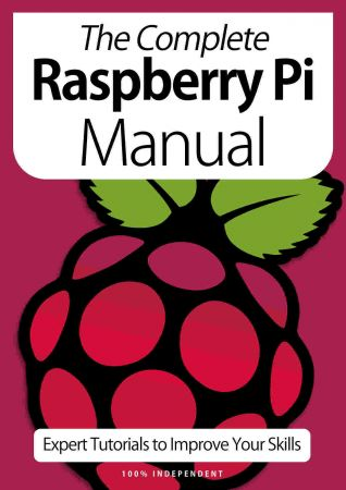 The Complete Raspberry Pi Manual   Expert Tutorials To Improve Your Skills, 7th Edition October 2020 (True PDF)