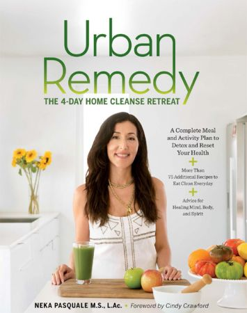 Urban Remedy: The 4 Day Home Cleanse Retreat
