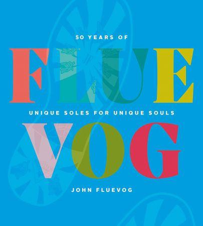 FLUEVOG: 50 Years of Unique Soles for Unique Souls