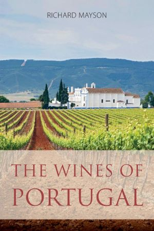 The wines of Portugal (Classic Wine Library)